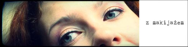 Oczy z makijażem – powód dla którego pokazywałam Wam tusze na twarzy bez make-up'u
