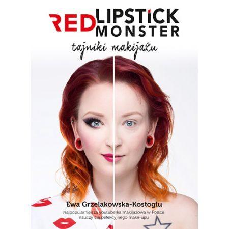 Red Lipstic Monster. Tajniki Makijażu. Ewa Grzelakowska-Kostoglu