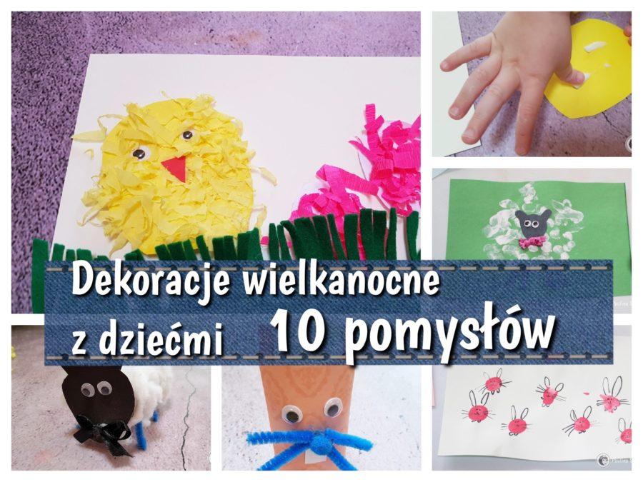 10 pomysłów na dekoracje wielkanocne do zrobienia z dziećmi