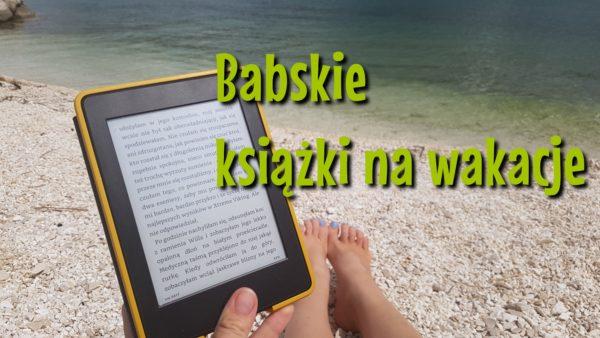Babskie książki na wakacje
