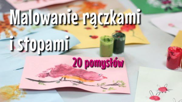 Malowanie rączkami i stópkami – 20 pomysłów