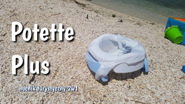 Potette Plus 2w1 – idealny nocnik turystyczny (i nie tylko)