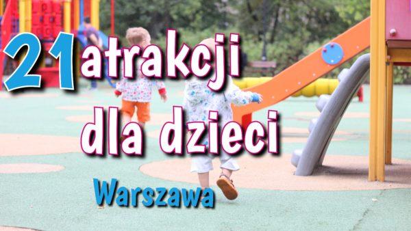 Atrakcje dla dzieci w Warszawie – 21 miejsc