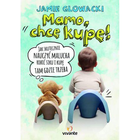 Książka Mamo ja chcę kupę