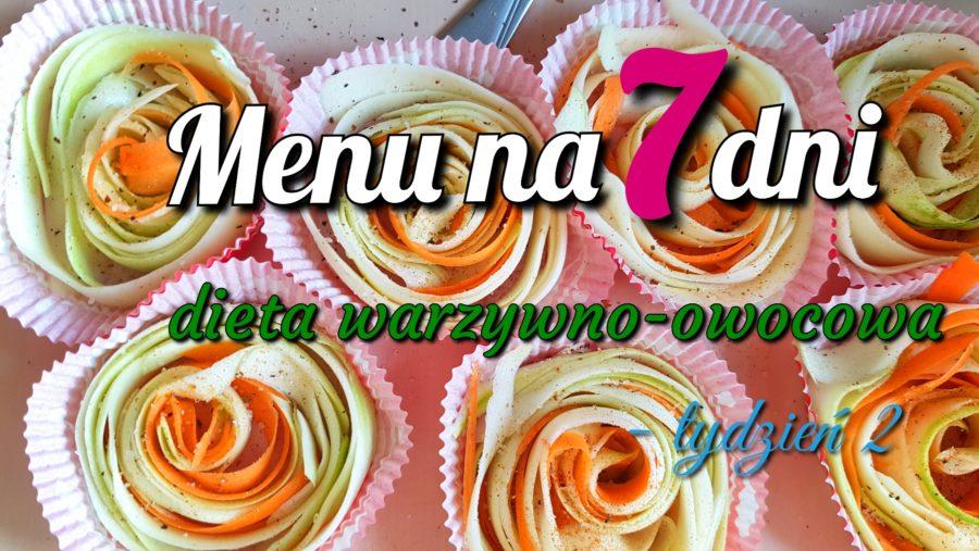 Menu na 7 dni diety warzywno-owocowej - tydzień 2