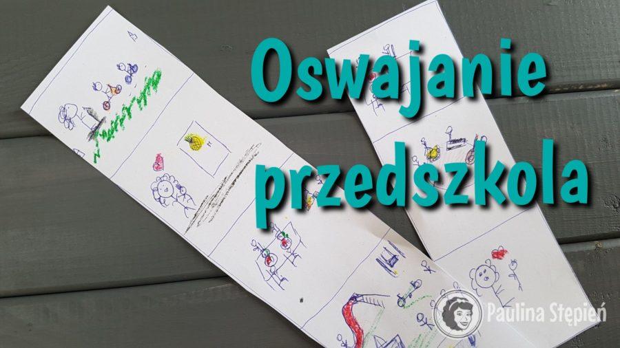 Oswajanie przedszkola