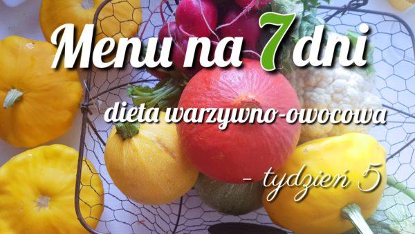 Menu tygodniowe – dieta warzywno-owocowa – tydzień 5