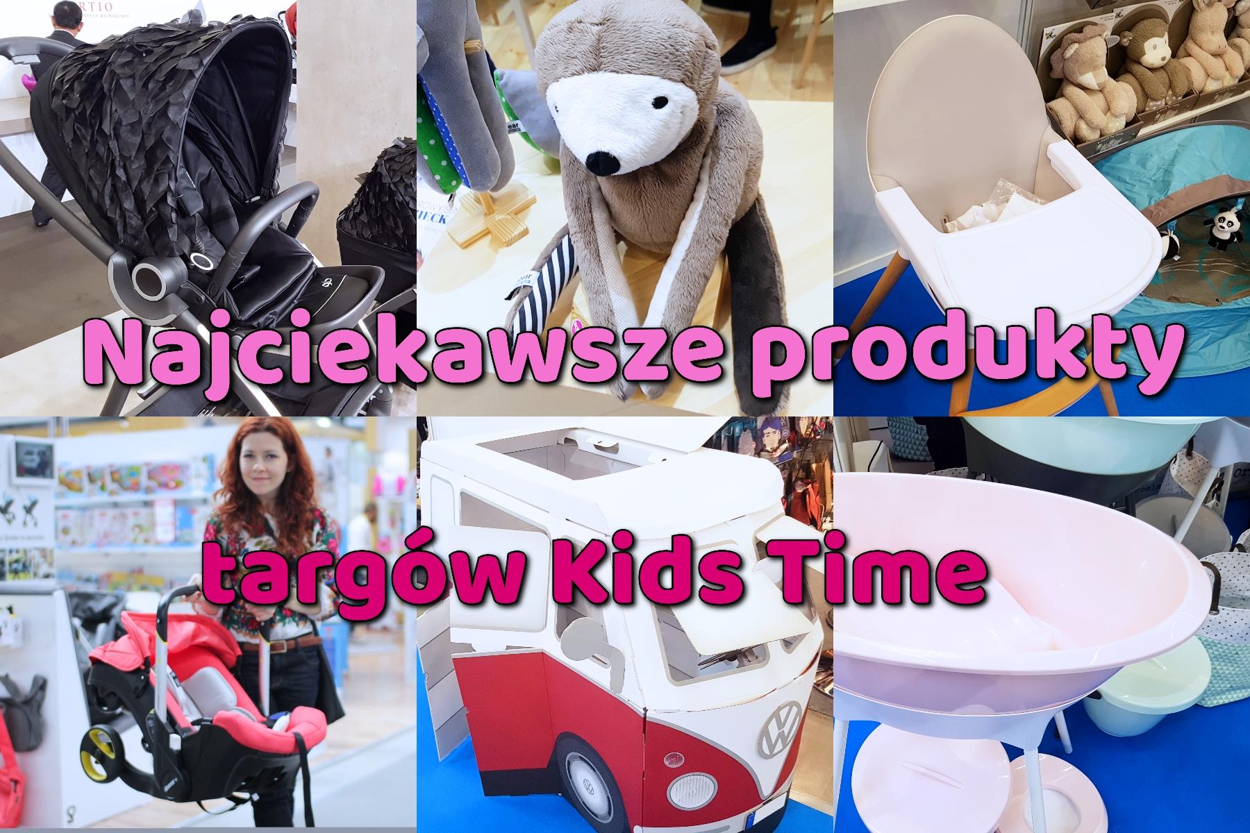 Najciekawsze produkty targów Kids Time