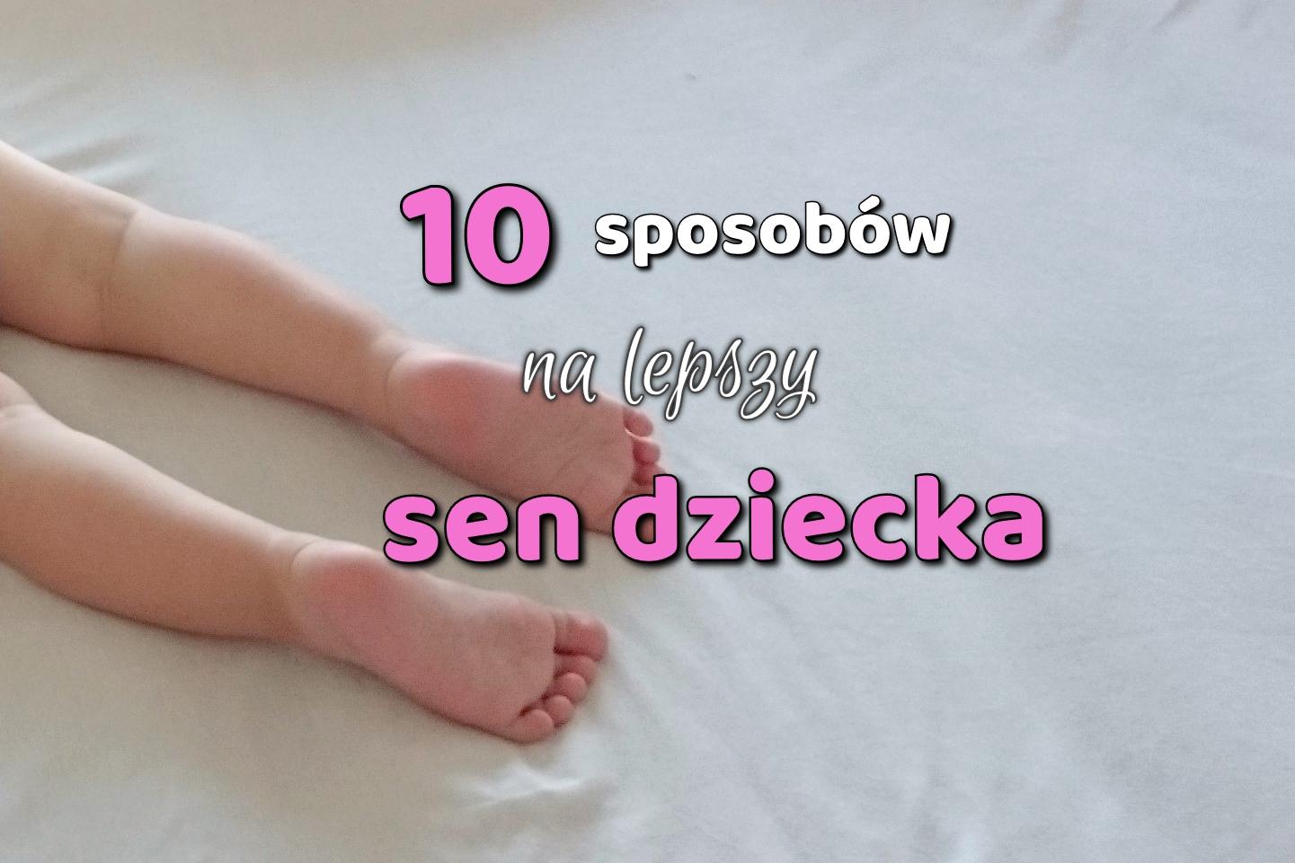 10 sposób na lepszy sen dziecka