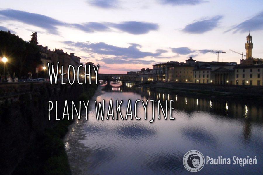 Włochy plany wakacyjne