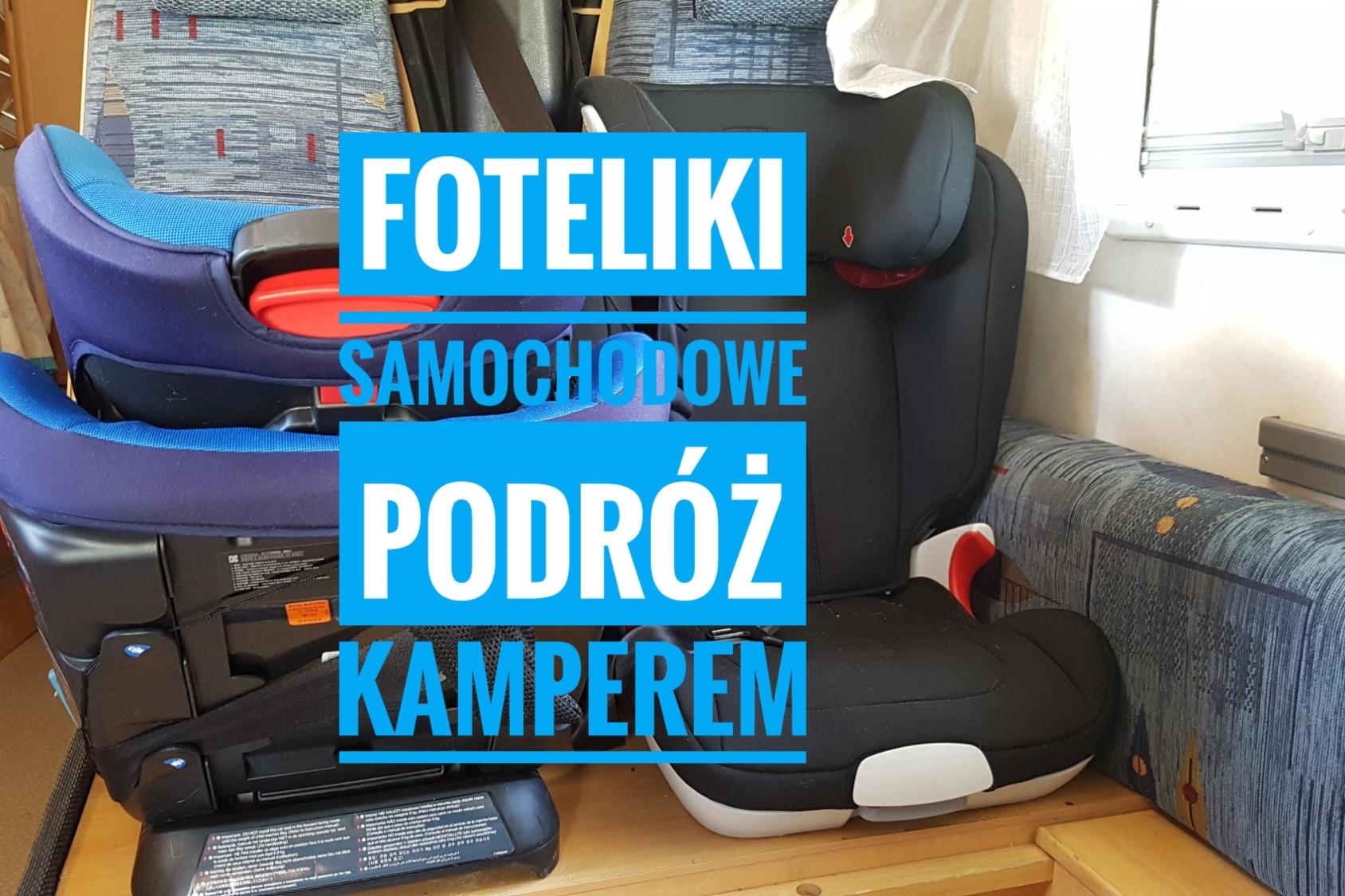Foteliki a podróż kamperem