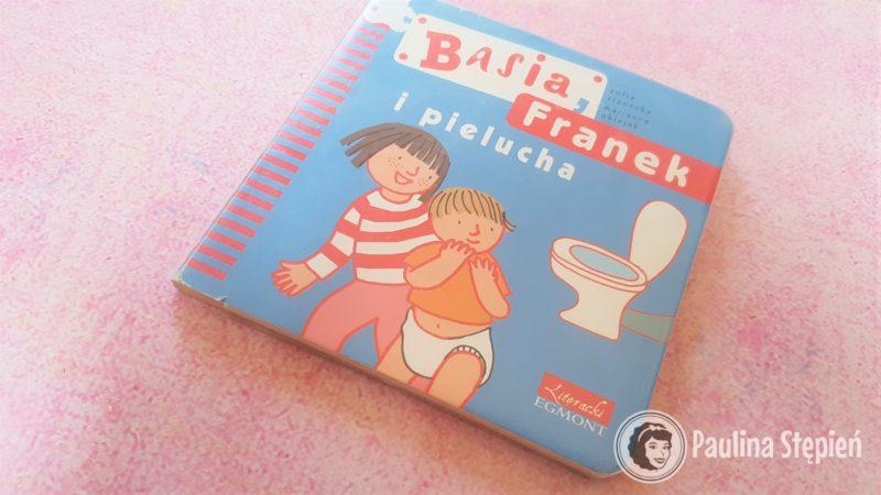 Basia, Franek i pielucha, tutaj mniejsza książka w twardej oprawie, ze sztywnymi kartami